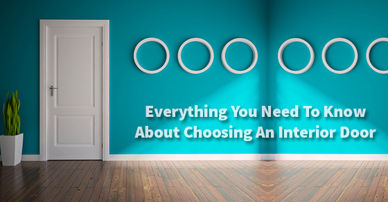 What You Need To Know About Choosing An Interior Door