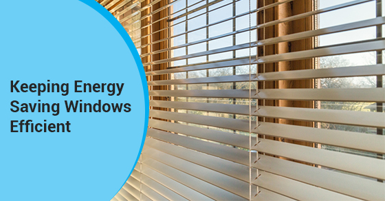 How to keep energy saving windows more efficient for Energy saving windows